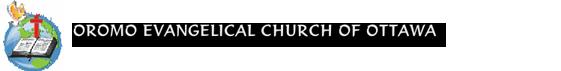 Oromo Evangelical Church of Ottawa Ottawa
